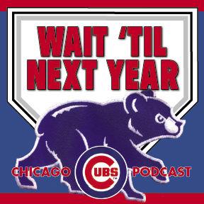 TSS:Wait Til Next Year - Chicago Cubs Podcast
